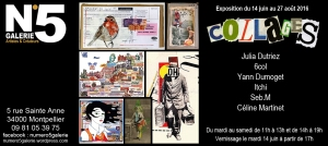 N°5 GALERIE - MONTPELLIER EXPOSITION JUIN 2016 - COLLAGES - Seb.M - Yann Dumoget - Julia Dutriez - Celine Martinet - Itchi - 6col