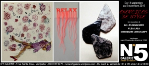 N°5 GALERIE - MONTPELLIER EXPOSITION septembre 2016 - exercice de styles - Dominique Lonchampt - Clea Lala - Gilles Bingisser